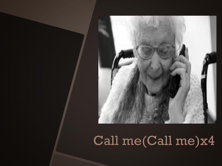 Call me(Call me)x4