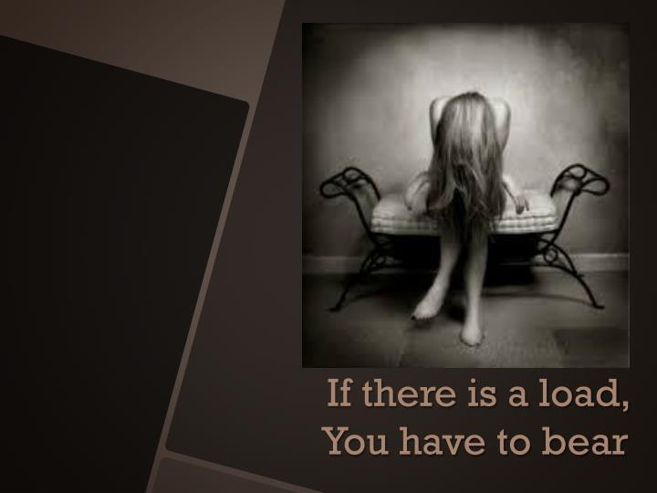 If there is a load,