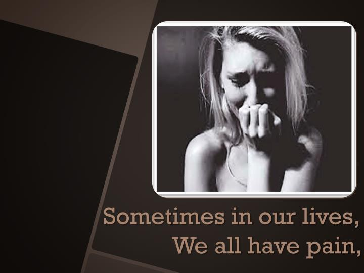 Sometimes in our