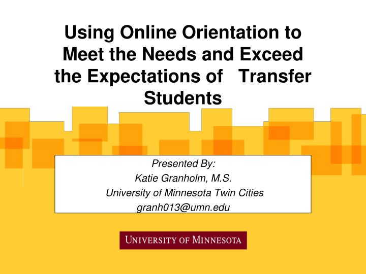 presented by katie granholm m s university of minnesota twin cities granh013@umn edu