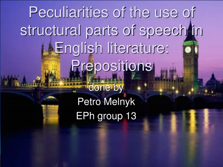 Peculiarities of the use of structural parts of speech in english literature prepositions