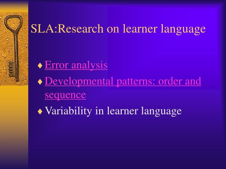 SLA:Research on learner language