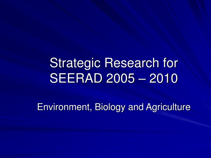 Strategic Research for SEERAD 2005 – 2010