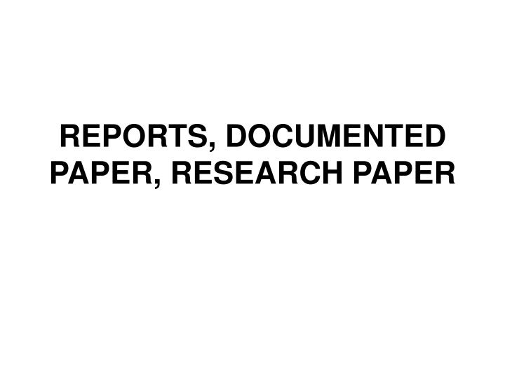 Reports documented paper research paper
