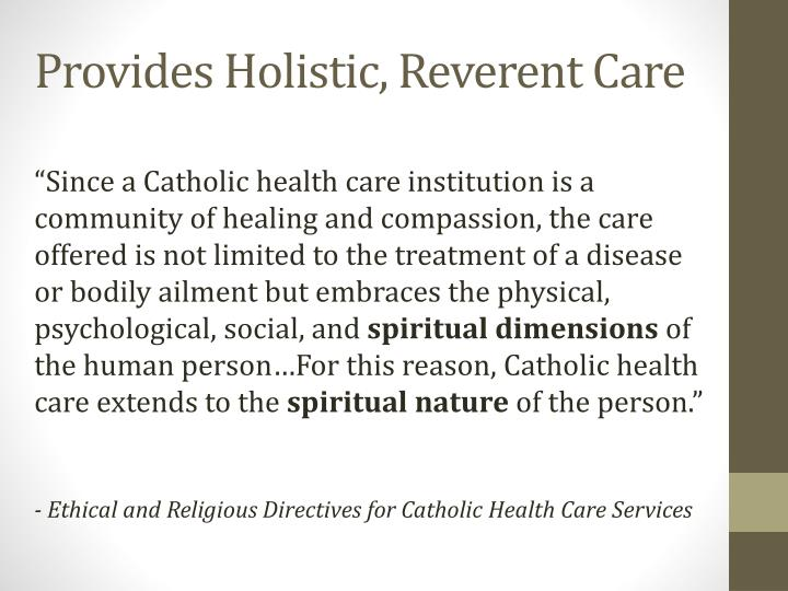 Provides Holistic, Reverent Care