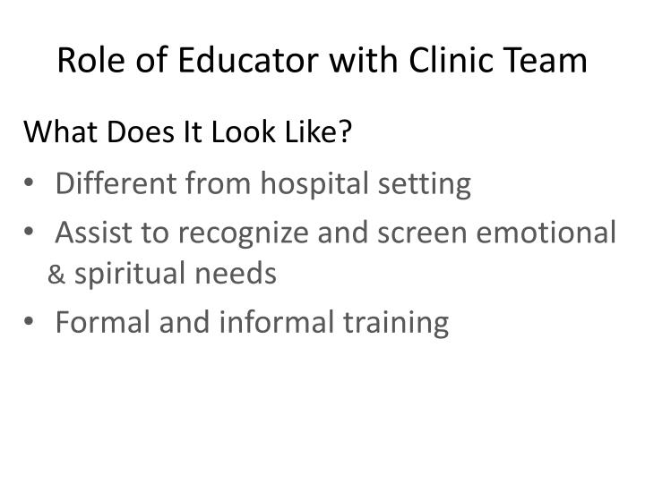 Role of Educator with Clinic Team