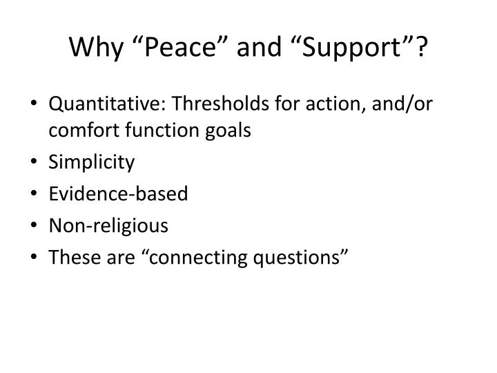 "Why ""Peace"" and ""Support""?"