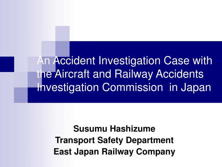 An Accident Investigation Case with the