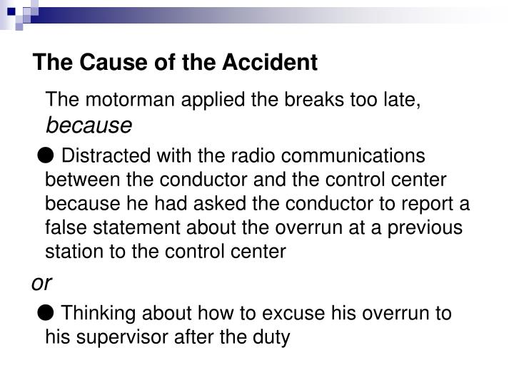 The Cause of the Accident