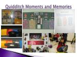 quidditch moments and memories
