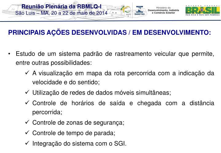 PRINCIPAIS AÇÕES DESENVOLVIDAS / EM DESENVOLVIMENTO: