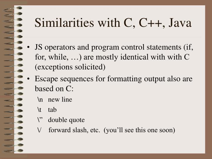 Similarities with C, C++, Java