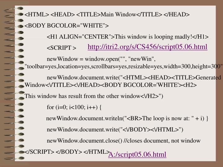 <HTML> <HEAD> <TITLE>Main Window</TITLE> </HEAD>