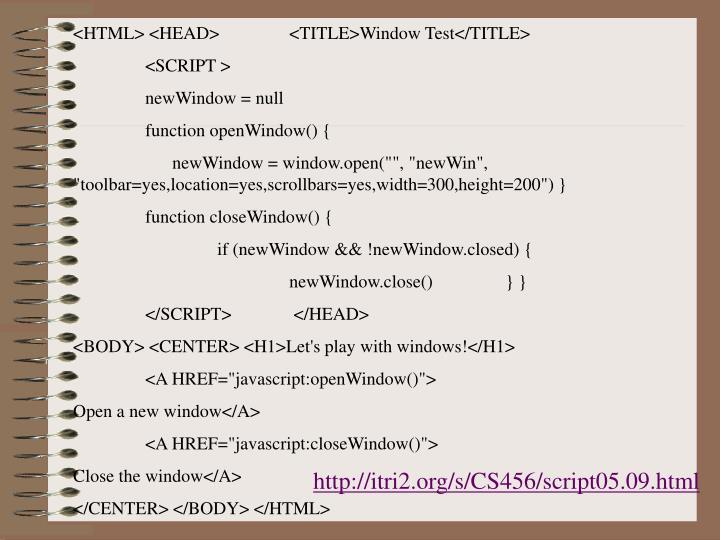 <HTML> <HEAD> <TITLE>Window Test</TITLE>
