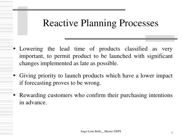 Reactive Planning Processes