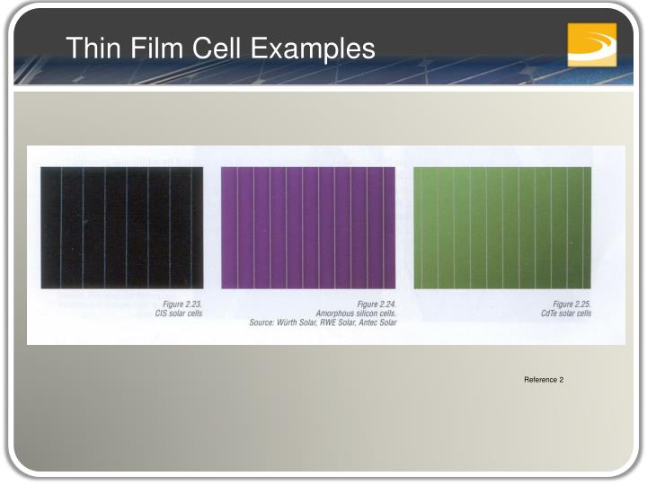 Thin Film Cell Examples