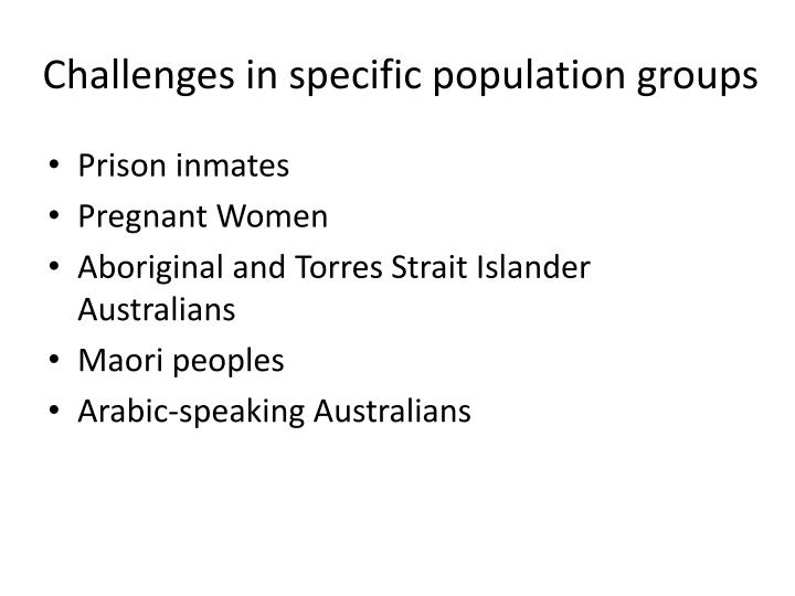Challenges in specific population groups