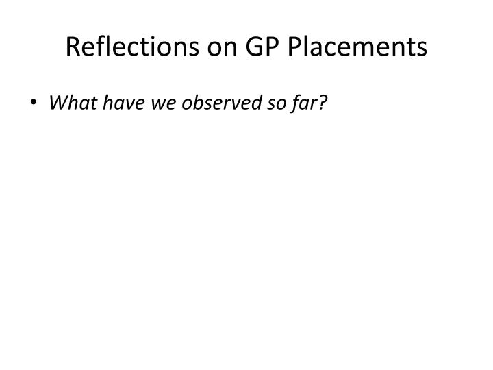 Reflections on GP Placements