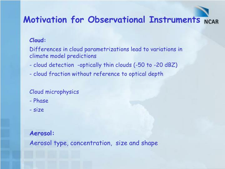 Motivation for observational instruments