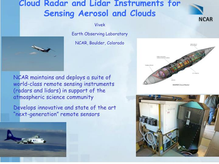 Cloud Radar and Lidar Instruments for Sensing Aerosol and Clouds