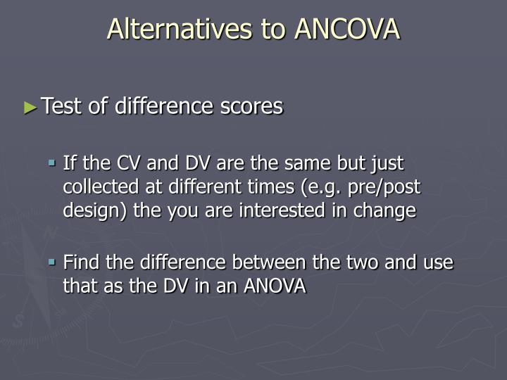 Alternatives to ANCOVA