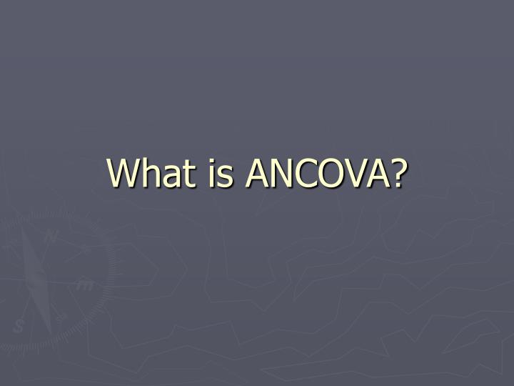 What is ANCOVA?