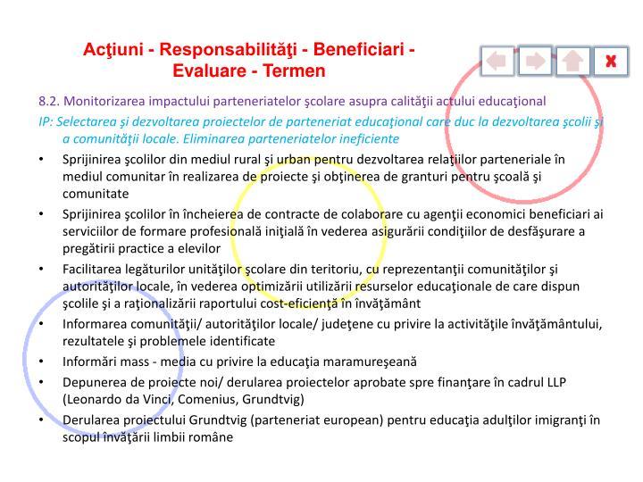 Acţiuni - Responsabilităţi - Beneficiari - Evaluare - Termen