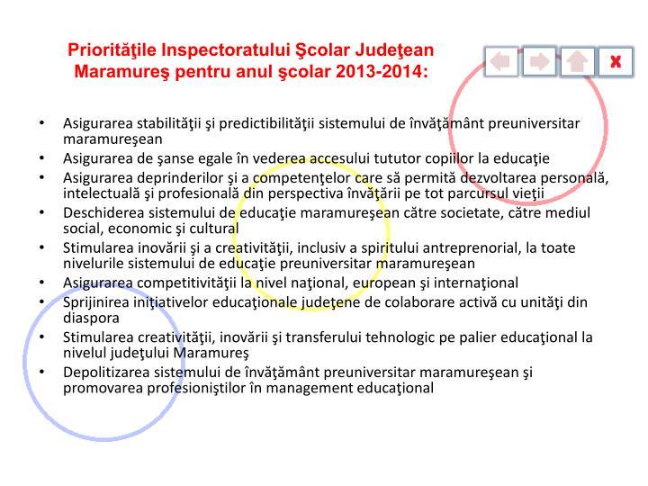 Priorităţile Inspectoratului Şcolar Judeţean Maramureş pentru anul şcolar 2013-2014: