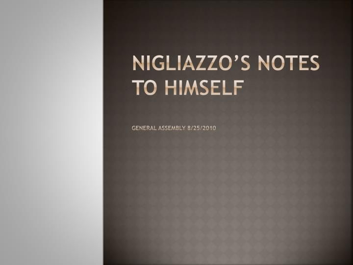 Nigliazzo s notes to himself general assembly 8 25 2010