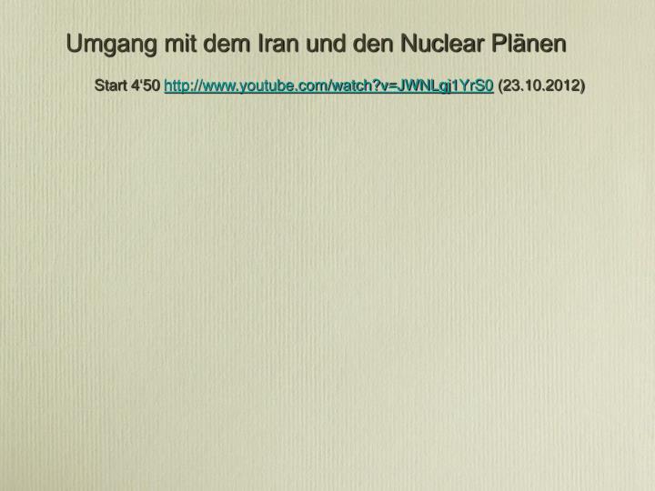 Umgang mit dem Iran und den Nuclear Plänen
