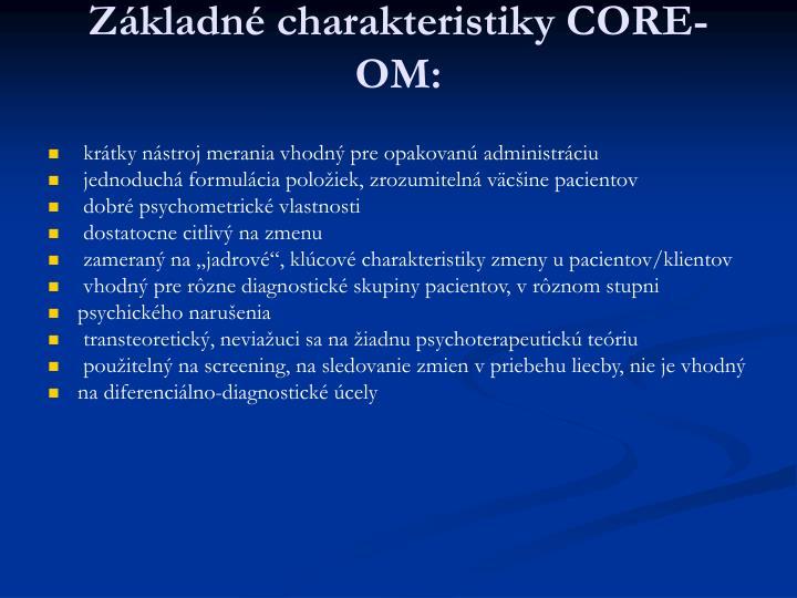 Základné charakteristiky CORE-OM: