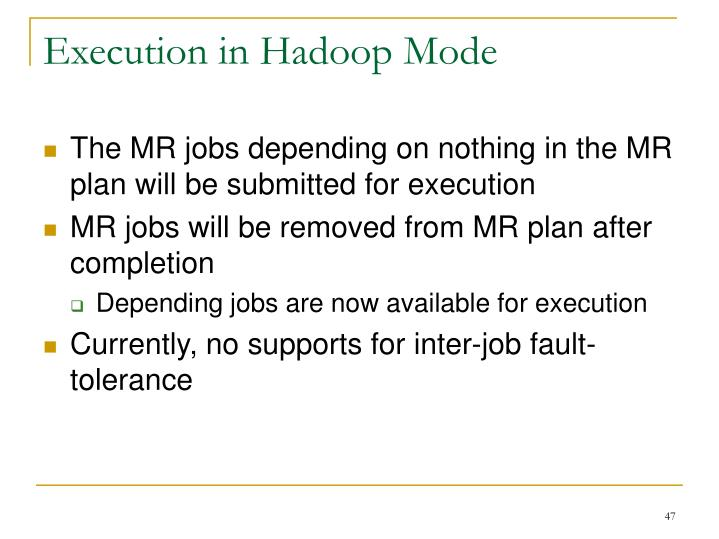 Execution in Hadoop Mode