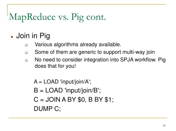 MapReduce vs. Pig cont.