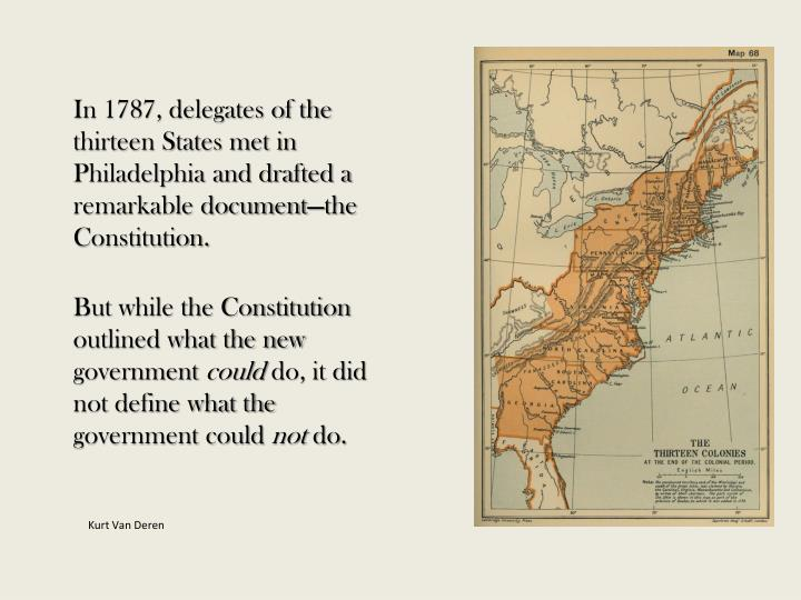 In 1787, delegates of the thirteen States met in Philadelphia and drafted a remarkable document—th...