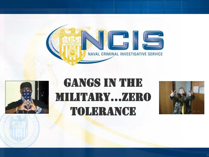 Gangs in the Military…Zero Tolerance