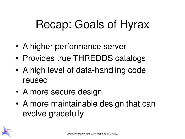 Recap: Goals of Hyrax