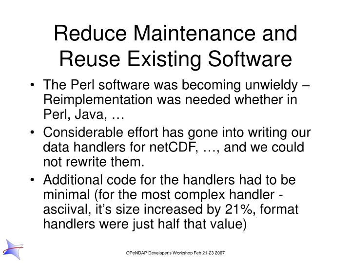 Reduce Maintenance and Reuse Existing Software