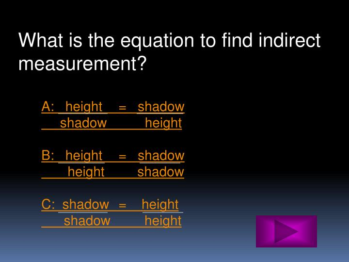 What is the equation to find indirect measurement?