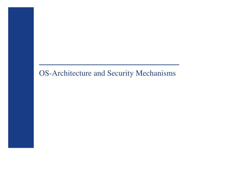 OS-Architecture and Security Mechanisms
