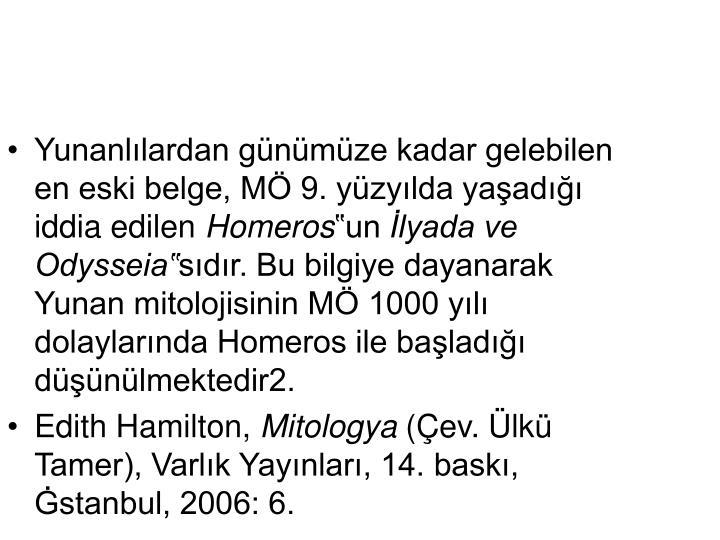 Yunanllardan gnmze kadar gelebilen en eski belge, M 9. yzylda yaad iddia edilen