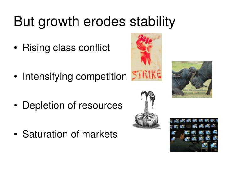 But growth erodes stability