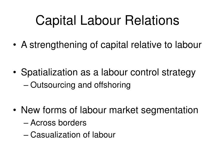 Capital Labour Relations