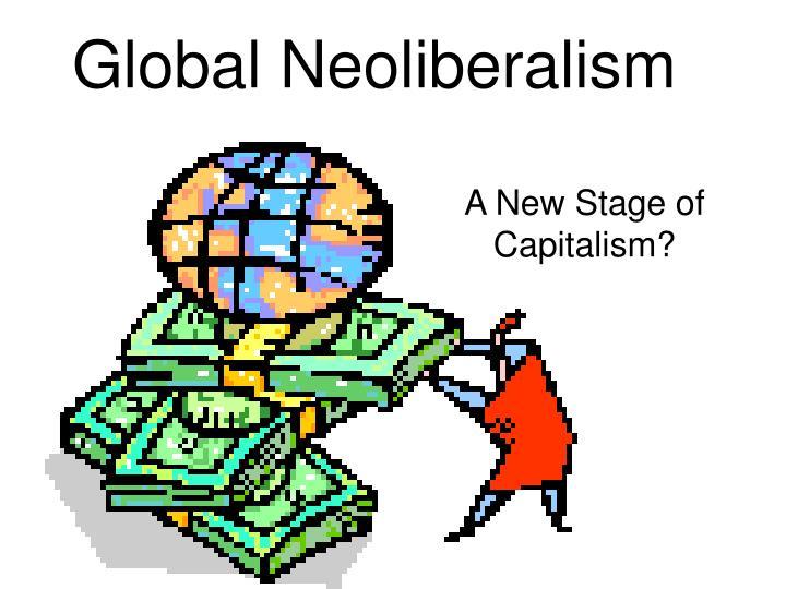 Global Neoliberalism