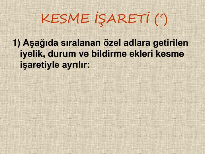 KESME ARET ()