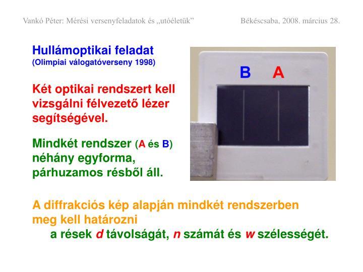 """Vankó Péter: Mérési versenyfeladatok és """"utóéletük""""    Békéscsaba, 2008. március 28."""