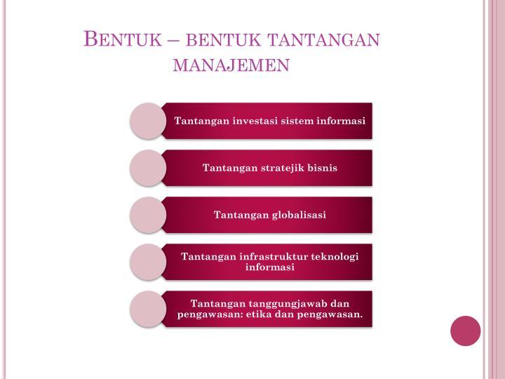 Bentuk – bentuk tantangan manajemen