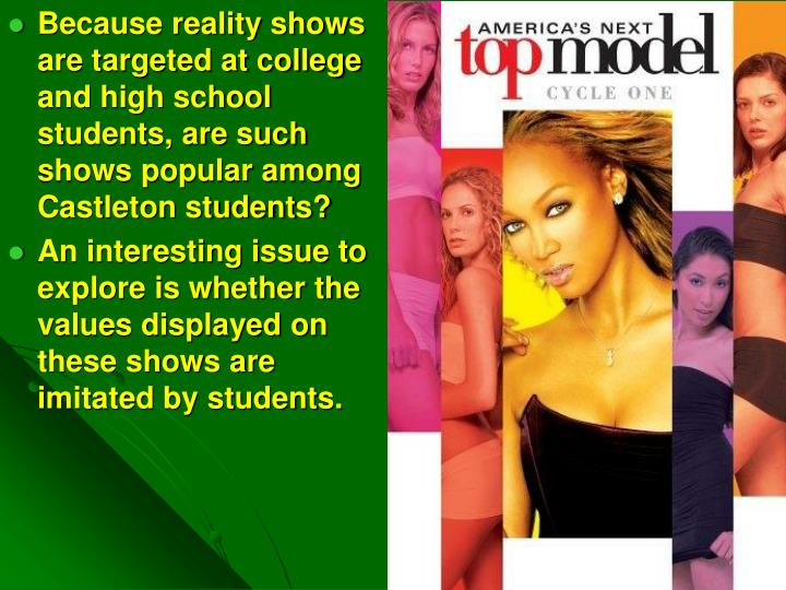 Because reality shows are targeted at college and high school students, are such shows popular among...