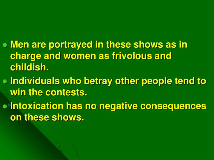 Men are portrayed in these shows as in charge and women as frivolous and childish.