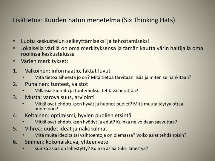 Lisätietoa: Kuuden hatun menetelmä (Six Thinking Hats)