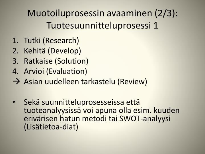 Muotoiluprosessin avaaminen (2/3):